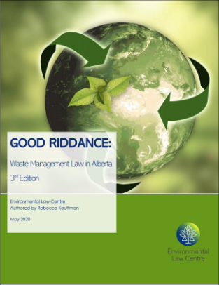 Good Riddance: Waste Management Law in Alberta