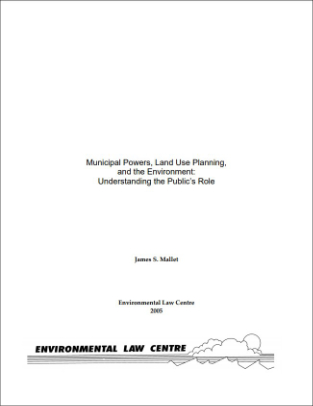 Municipal Powers, Land Use Planning, and the Environment: Understanding the Public's Role
